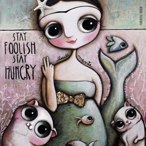 """Sirena Frida Kahlo con il messaggio """"Stay Foolish Stay Hungry"""" di Steve Jobs"""